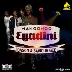 Manqonqo - Eyadini ft. Dason & Saviour Gee